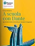 A scuola con Dante. Spunti dalla Divina Commedia per educatori e insegnanti