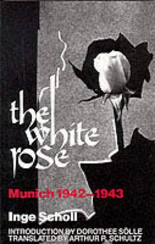 The White Rose: Munich, 1942–1943