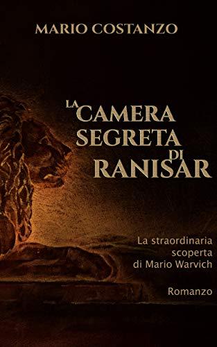 La Camera Segreta di Ranisar: La straordinaria scoperta di Mario Warvich