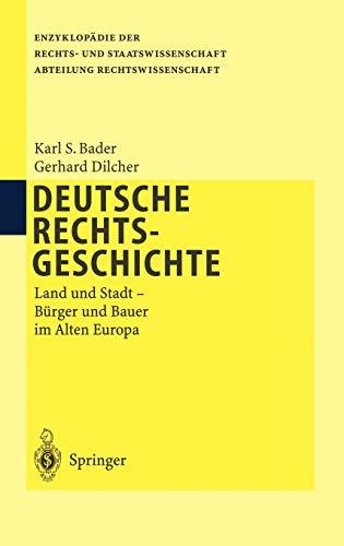 Deutsche Rechtsgeschichte: Land und Stadt Bürger und Bauer im Alten Europa (Enzyklopädie der Rechts- und Staatswissenschaft)
