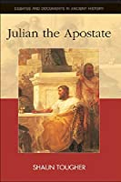 Julian the Apostate (Debates & Documents in Ancient History S.)