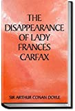 The Disappearance of Lady Frances Carfax: Annotated (English Edition)