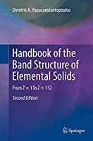 Handbook of the Band Structure of Elemental Solids: From Z = 1 To Z = 112