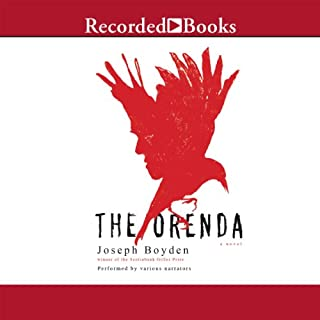 The Orenda     A Novel              Written by:                                                                                                                                 Joseph Boyden                               Narrated by:                                                                                                                                 Ali Ahn,                                                                                        Graham Rowat,                                                                                        Edoardo Ballerini                      Length: 17 hrs and 37 mins     92 ratings     Overall 4.6