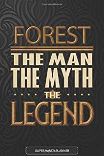 Forest The Man The Myth The Legend: Forest Name Planner With Notebook Journal Calendar Personal Goals Password Manager & M...
