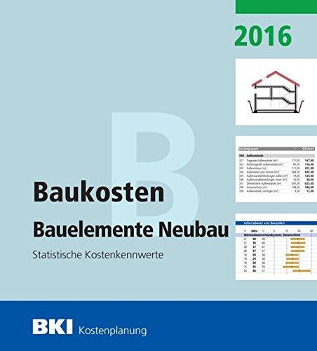 BKI Baukosten Neubau 2016 Teil 2: Statistische Kostenkennwerte Bauelemente
