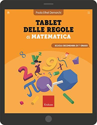 Tablet delle regole di matematica. Per la Scuola secondaria di primo grado. Ediz. a spirale