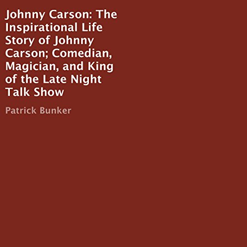 Johnny Carson: The Inspirational Life Story of Johnny Carson cover art