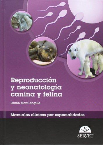 Reproducción y neonatología canina y felina. Manuales clínicos por especialidades - Libros de veterinaria - Editorial Servet