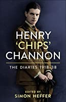 The Diaries of Chips Channon Vol 1