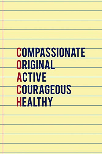 Compassionate Original Active Courageous Healthy: Coach Notebook Journal Composition Blank Lined Diary Notepad 120 Pages Paperback Yellow