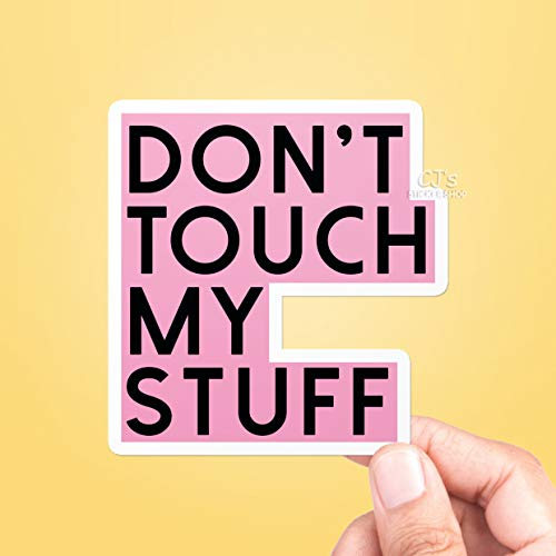 Don't Touch My Stuff Sticker, Best Friend Gift, VSCO Stickers, Laptop Decals, Cute Stickers, WaterproO-F Stickers, Macbook Stickers (3 Pcs/Pack) Perfect for Water Bottle,Laptop,Phone