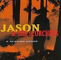 Blazing Grace by Jason & Scorchers