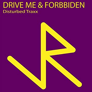 Drive Me & Forbbiden