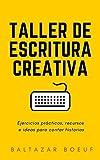 Taller de escritura creativa: Ejercicios prácticos, recursos e ideas para contar historias