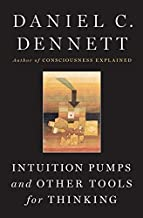 [Intuition Pumps And Other Tools for Thinking] [By: Dennett, Daniel C.] [May, 2013]