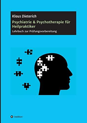 Psychiatrie & Psychotherapie für Heilpraktiker: Lehrbuch zur Prüfungsvorbereitung