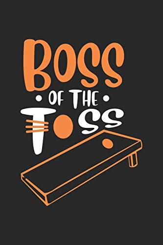 Boss of the: Wurf Cornhole Spiel Champ Notizbuch liniert DIN A5 - 120 Seiten für Notizen, Zeichnungen, Formeln | Organizer Schreibheft Planer Tagebuch