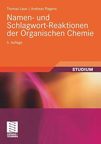 Namen- und Schlagwort-Reaktionen der Organischen Chemie (Teubner Studienbücher...