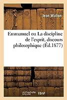 Emmanuel Ou La Discipline de l'Esprit, Discours Philosophique