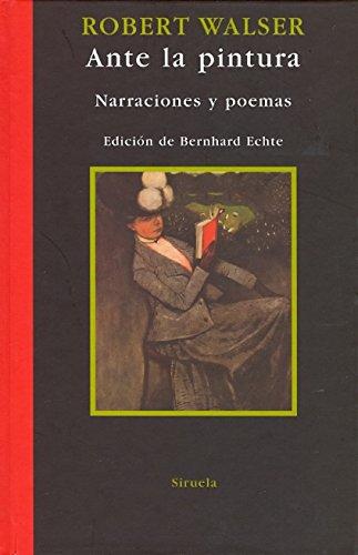 Ante la pintura: Narraciones y poemas (Libros del Tiempo)
