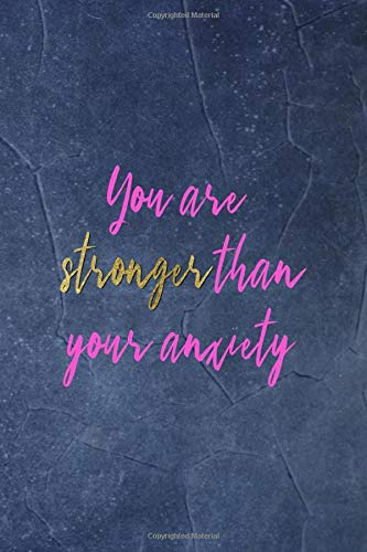 You Are Stronger Than Your Anxiety: Anxiety Notebook Journal Composition Blank Lined Diary Notepad 120 Pages Paperback Blue