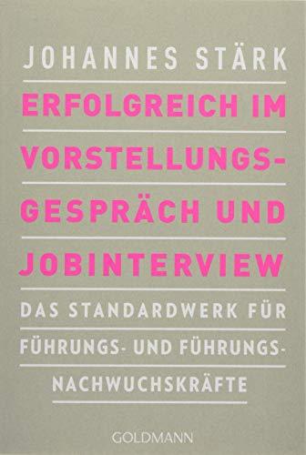 Erfolgreich im Vorstellungsgespräch und Jobinterview: Das...