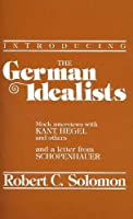 Introducing the German Idealists (Philosophical Dialogue Series)