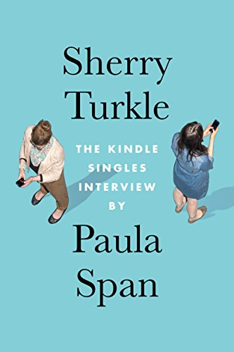 Sherry Turkle: The Kindle Singles Interview (Kindle Single) (English Edition)