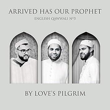 Arrived Has Our Prophet: English Qawwali No.5