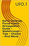Earth Defense Force Insect Armageddon Guide - Walkthrough - Tips - Cheats - And More! (English Edition)
