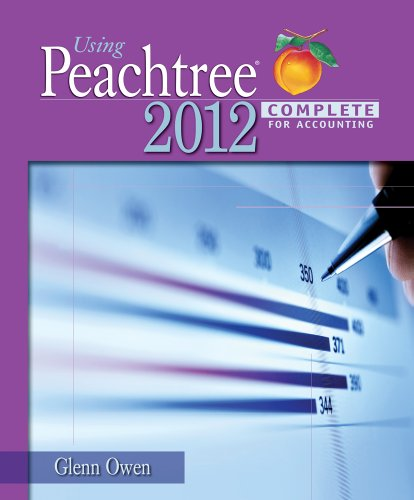 Using Peachtree Complete 2012 for Accounting (with Data File and Accounting CD-ROM)
