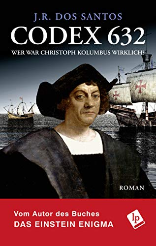 Codex 632. Wer war Christoph Kolumbus wirklich? (Tomás Noronha-Reihe 4)
