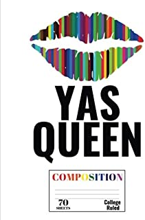 Yas Queen: Rainbow Composition Notebook College Ruled Lined 70 Sheets (140 pages) (7.44 x 9.69) for Drag Queens and Drag Race lovers