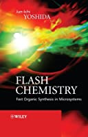 Flash Chemistry: Fast Organic Synthesis in Microsystems