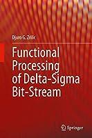 Functional Processing of Delta-Sigma Bit-Stream