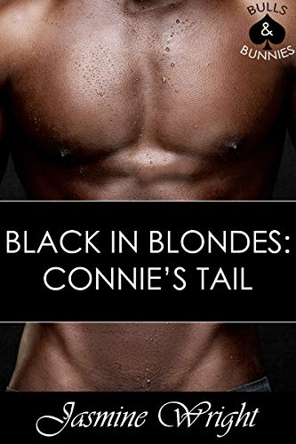 Black in Blondes: Connie's Tail: Bulls & Bunnies (BMWW) (English Edition)