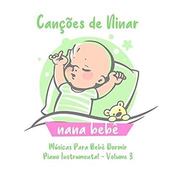 Canções de Ninar: Músicas para Bebê Dormir, Vol. 3 (Piano Instrumentals)