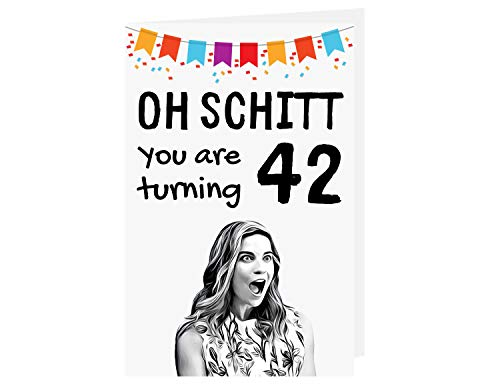 Funny Schitts Creek 42nd Birthday Card – Funny Alexis Rose 42 Years Old Anniversary Card – Shitts Creek Happy 42nd Birthday Card – Shitts Creek Tv Show 42nd Birthday Card – with Envelope