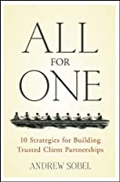 All For One: 10 Strategies for Building Trusted Client Partnerships