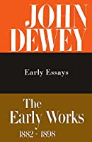 Early Essays: 1895-1898 (The Early Works, 1882-1898, Volume 5)