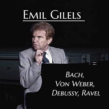 Emil Gilels - Bach, Von Weber, Debussy, Ravel
