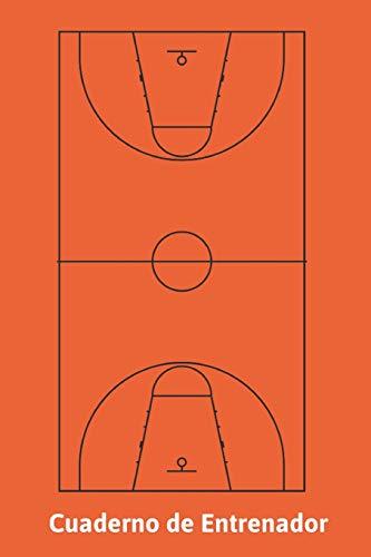Cuaderno de Entrenador: Baloncesto | 110 Páginas | Espacio para Distintos Ejercicios o Jugadas | Páginas para apuntar Notas | Páginas con Cancha de Basket para Jugadas