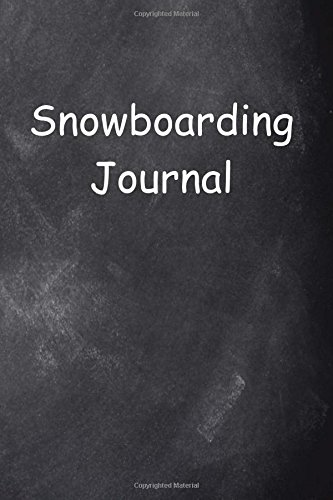 Snowboarding Journal Chalkboard Design: (Notebook, Diary, Blank Book)