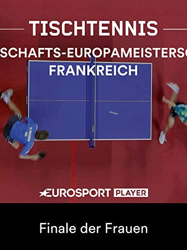 Tischtennis: Mannschafts-Europameisterschaft in Nantes (FRA) - Finale der Frauen
