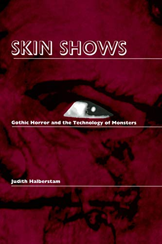 Compare Textbook Prices for Skin Shows: Gothic Horror and the Technology of Monsters 1 Edition ISBN 9780822316633 by Halberstam, Jack