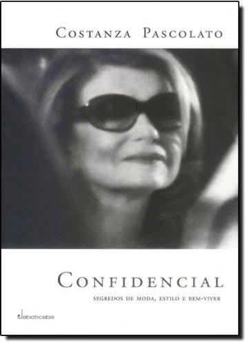 Confidencial - Segredos De Moda, Estilo E Bem-Viver