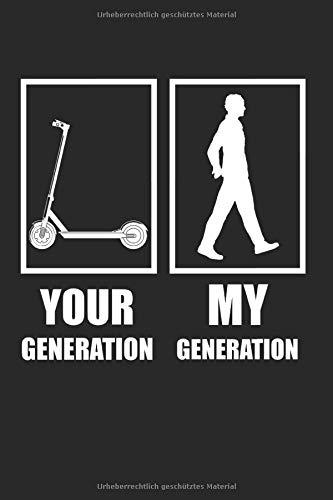 EScooter Deine Generation Gehen Meine Generation: E-Scooter & E-Roller Notizbuch 6'x9' Fortbewegungsmittel Geschenk für & Elektrisch