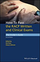 How to Pass the Racp Written and Clinical Exams - the Insider's Guide, 2nd Edition
