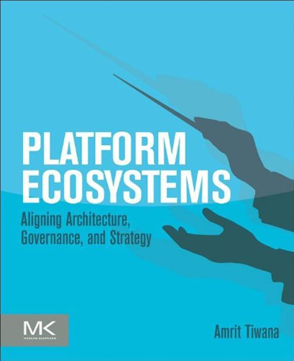 北東ファシズム一握りPlatform Ecosystems: Aligning Architecture, Governance, and Strategy (English Edition)